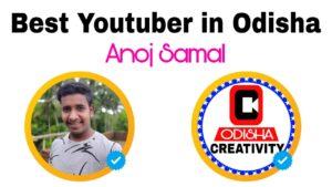 Best Youtuber in Odisha - Anoj Samal